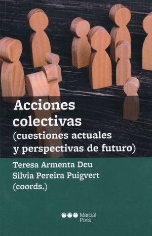 ACCIONES COLECTIVAS. CUESTIONES ACTUALES Y PERSPECTIVAS DE FUTURO