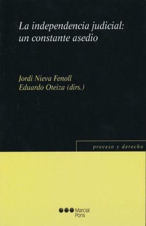 INDEPENDENCIA JUDICIAL UN CONSTANTE ASEDIO, LA
