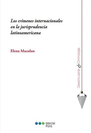 Los crímenes internacionales en la jurisprudencia latinoamericana