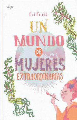 UN MUNDO DE MUJERES EXTRAORDINARIAS / PD.