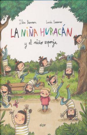 NIÑA HURACAN Y EL NIÑO ESPONJA, LA / PD.
