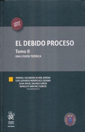DEBIDO PROCESO, EL / TOMO II. UNA VISION TEORICA / PD.