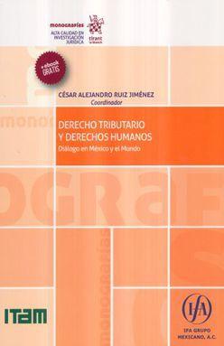 DERECHO TRIBUTARIO Y DERECHOS HUMANOS. DIALOGO EN MEXICO Y EL MUNDO