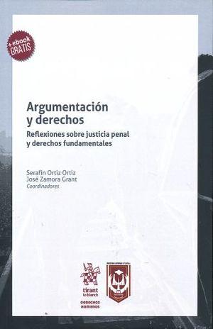 ARGUMENTACION Y DERECHOS. REFLEXIONES SOBRE JUSTICIA PENAL Y DERECHOS FUNDAMENTALES
