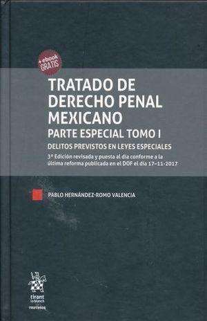 TRATADO DE DERECHO PENAL MEXICANO PARTE ESPECIAL DELITOS PREVENTIVOS EN LEYES ESPECIALES / 2 TOMOS / PD.