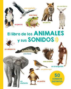LIBRO DE LOS ANIMALES Y SUS SONIDOS, EL / PD.