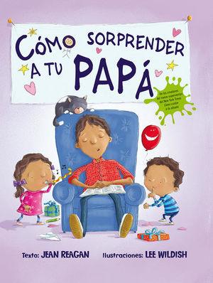 COMO SORPRENDER A TU PAPA / PD.