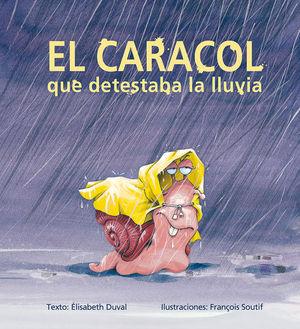CARACOL QUE DETESTABA LA LLUVIA, EL / PD.
