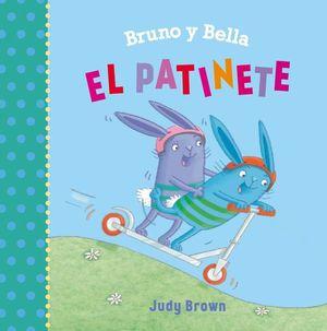 BRUNO Y BELLA. EL PATINETE / PD.