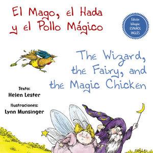 MAGO, EL HADA Y EL POLLO MAGICO, EL / PD. (EDICION BILINGUE)