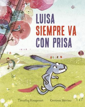 LUISA SIEMPRE VA CON PRISA / PD.