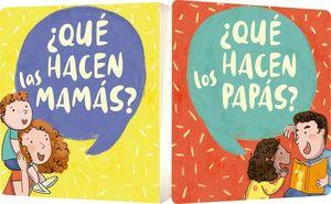 QUE HACEN LAS MAMAS. QUE HACEN LOS PAPAS / PD.