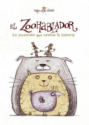 ZOOHABLADOR, EL. LA INVENCION QUE CAMBIO LA HISTORIA
