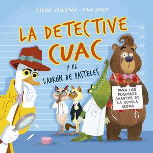 La detective Cuac y el ladrón de pasteles / pd.