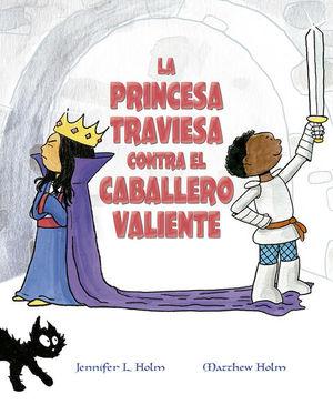 La princesa traviesa contra el caballero valiente / pd.
