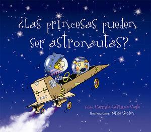 ¿Las princesas pueden ser astronautas? / pd.
