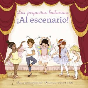 Los pequeños bailarines. ¡Al escenario! / pd.