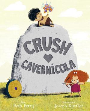 Crush cavernícola / pd.