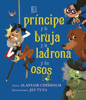 El príncipe y la bruja y la ladrona y los osos / pd.