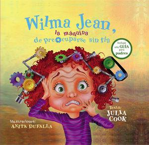 Wilma Jean, la máquina de preocuparse sin fin / pd.