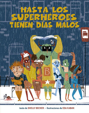 Hasta los superhéroes tienen días malos / pd.