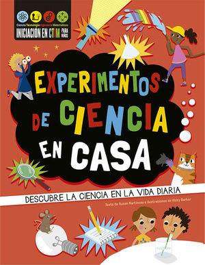 Experimentos de ciencia en casa. Descubre la ciencia en la vida diaria / pd.