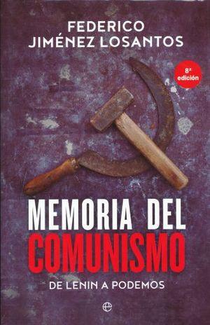 MEMORIA DEL COMUNISMO. DE LENIN A PODEMOS / ED. 8 / PD.