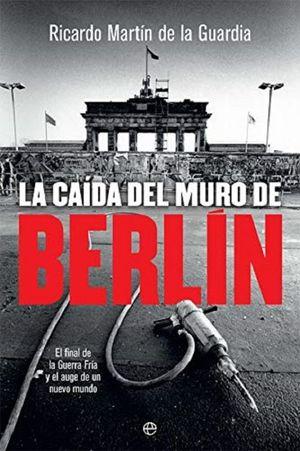 CAIDA DEL MURO DE BERLIN, LA