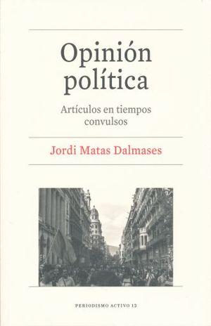 OPINION POLITICA. ARTICULOS EN TIEMPOS CONVULSOS