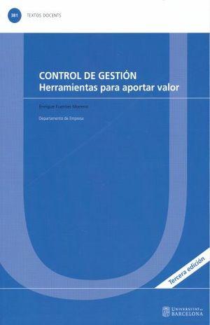 CONTROL DE GESTION. HERRAMIENTAS PARA APORTAR VALOR / 3 ED.