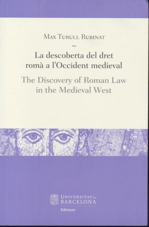 La descoberta del dret Romà a l'occident medieval / The discovery of Roman law in the medieval west / 2 ed.