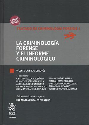 Tratado de Criminología Forense I. La Criminología forense y el informe criminológico / pd.