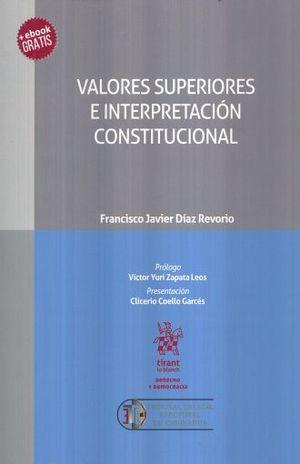 VALORES SUPERIORES E INTERPRETACION CONSTITUCIONAL