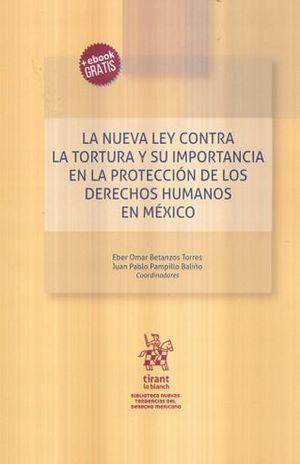 NUEVA LEY CONTRA LA TORTURA Y SU IMPORTANCIA EN LA PROTECCION DE LOS DERECHOS HUMANOS EN MEXICO, LA