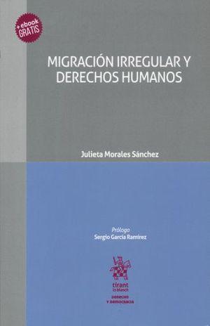 MIGRACION IRREGULAR Y DERECHOS HUMANOS (INCLUYE EBOOK)