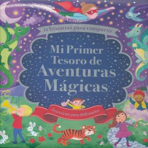 MI PRIMER TESORO DE AVENTURAS MAGICAS. 11 HISTORIAS PARA COMPARTIR / PD.