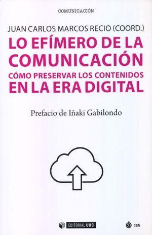 LO EFIMERO DE LA COMUNICACION. COMO PRESERVAR LOS CONTENIDOS EN LA ERA DIGITAL
