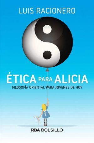 Ética para Alicia. Filosofía oriental para jóvenes de hoy
