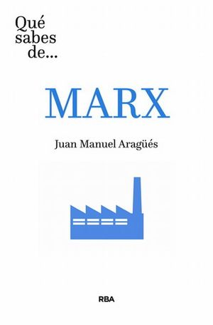 Qué sabes de… Marx