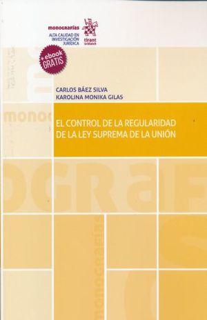 CONTROL DE LA REGULARIDAD DE LA LEY SUPREMA DE LA UNION, EL (+EBOOK)