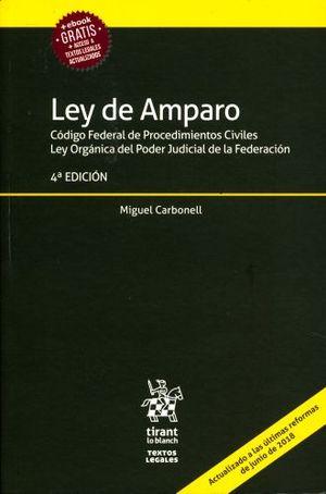 LEY DE AMPARO. CODIGO FEDERAL DE PROCEDIMIENTOS CIVILES LEY ORGANICA DEL PODER JUDICIAL DE LA FEDERACION (INCLUYE EBOOK) / 4 ED.
