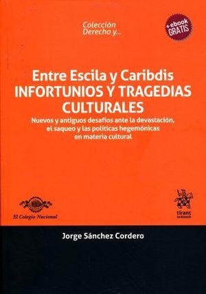 ENTRE ESCILA Y CARIBDIS. INFORTUNIOS Y TRAGEDIAS CULTURALES
