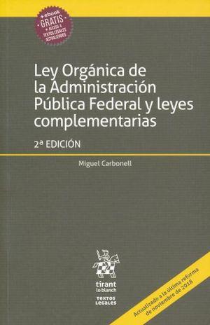 LEY ORGANICA DE LA ADMINISTRACION PUBLICA FEDERAL Y LEYES COMPLEMENTARIAS / 2 ED