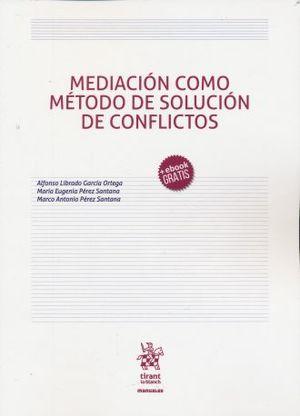 MEDIACION COMO METODO DE SOLUCION DE CONFLICTOS (+EBOOK)