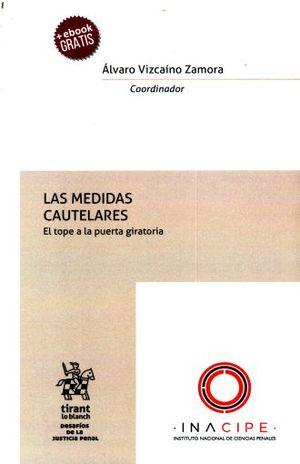 MEDIDAS CAUTELARES, LAS. EL TOPE A LA PUERTA GIRATORIA (INCLUYE E-BOOK)