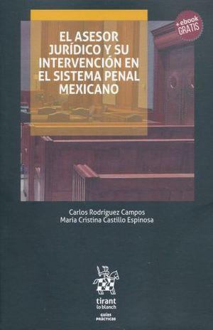 ASESOR JURIDICO Y SU INTERVENCION EN EL SISTEMA PENAL MEXICANO, EL (+ EBOOK)