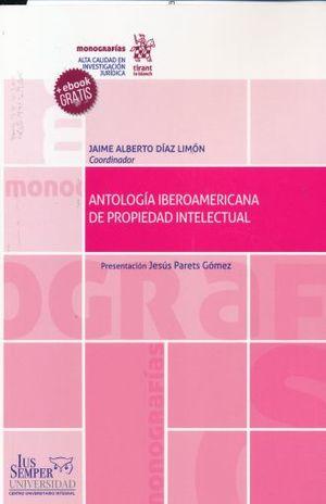 ANTOLOGIA IBEROAMERICANA DE PROPIEDAD INTELECTUAL (+EBOOK)