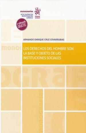 DERECHOS DEL HOMBRE SON LA BASE Y OBJETO DE LAS INSTITUCIONES SOCIALES, LOS / (+ EBOOK)