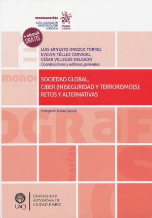 SOCIEDAD GLOBAL CIBER IN SEGURIDAD Y TERRORISMO S RETOS Y ALTERNATIVAS (+EBOOK)