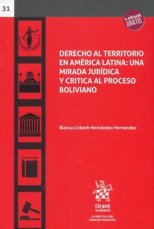 DERECHO AL TERRITORIO EN AMERICA LATINA. UNA MIRADA JURIDICA Y CRITICA AL PROCESO BOLIVIANO (+EBOOK)